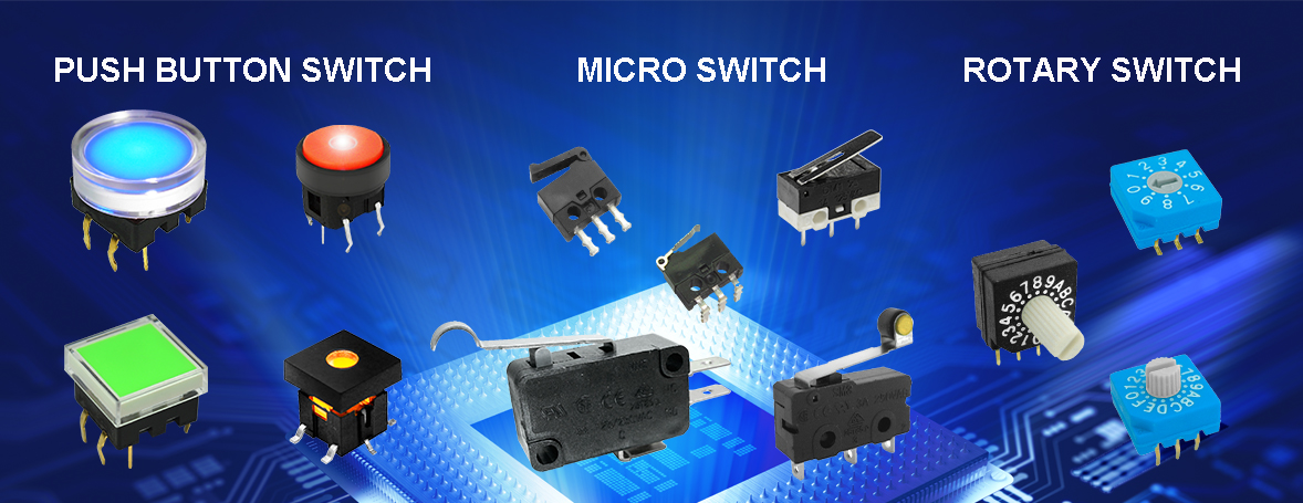 PUSH BUTTON SWITCH, MICRO SWITCH, ROTARY SWITCH